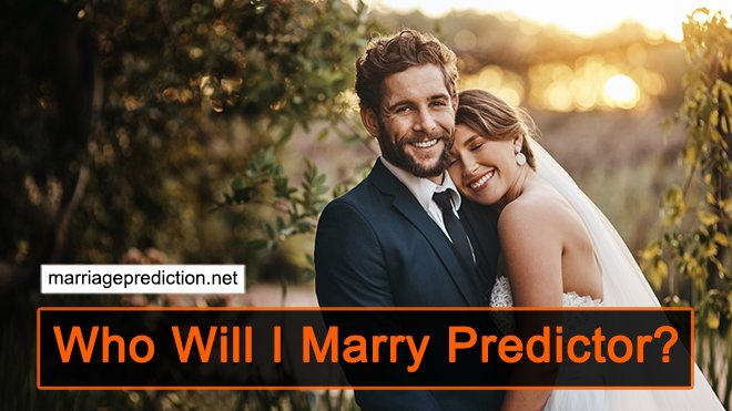 Who Will I Marry Predictor?