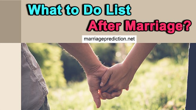 What To Do List After Marriage?