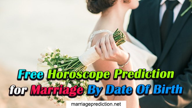 Free Horoscope Prediction For Marriage By Date Of Birth