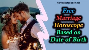 Free Marriage Horoscope Based on Date Of Birth