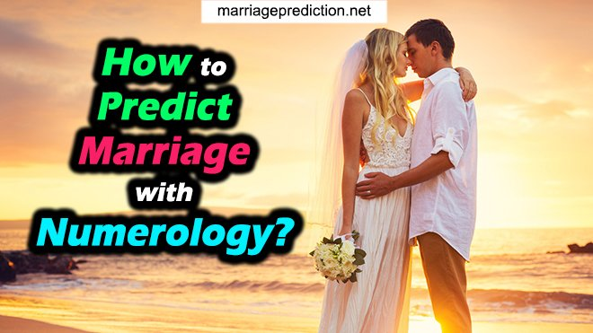 How To Predict Marriage With Numerology?