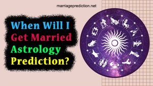 When Will I Get Married Astrology Prediction?