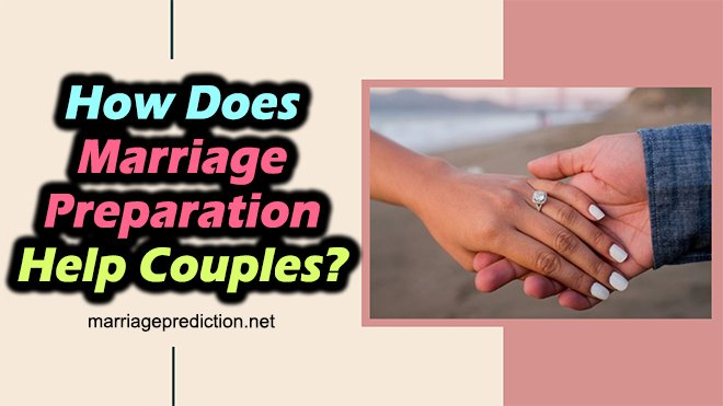How Does Marriage Preparation Help Couples?
