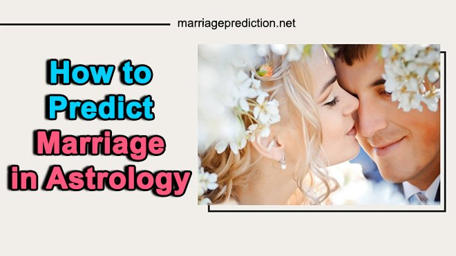 How To Predict Marriage In Astrology