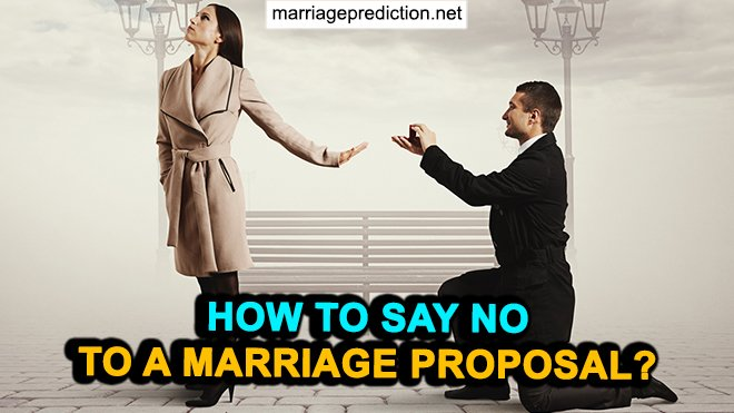 How To Say No To A Marriage Proposal