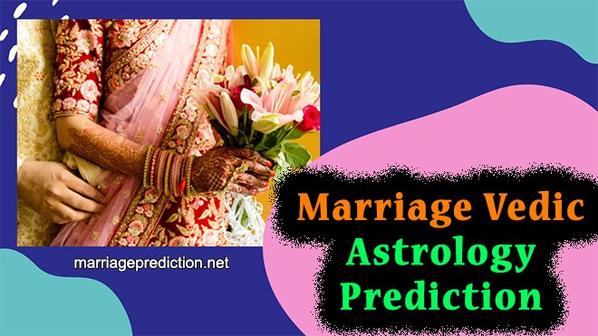 Marriage Vedic Astrology Prediction
