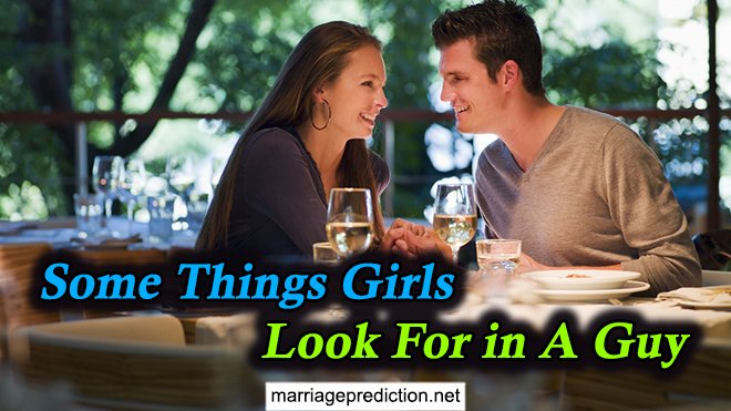 Some Things Girls Look For In A Guy