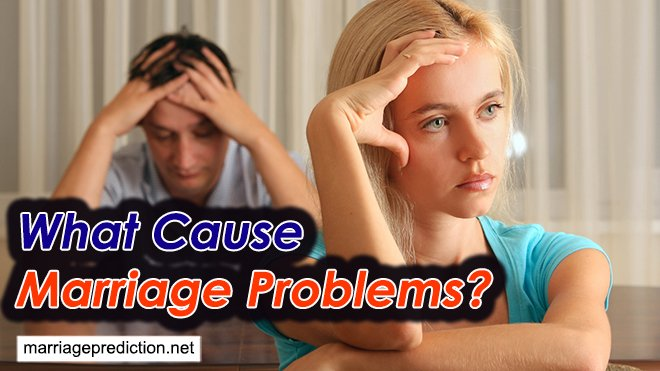What Cause Marriage Problems?