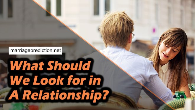 What Should We Look For In A Relationship?